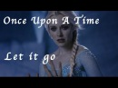 ❄ Once upon a time - Elsa Let it go ❄