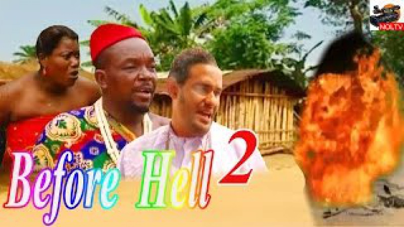 Before Hell 2- 2015 Latest Nigerian Nollywood Full Movie