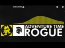 Electro - Rogue - Adventure Time Monstercat Release