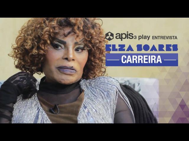 Elza Soares - A conquista da carreira - apis3 play entrevista