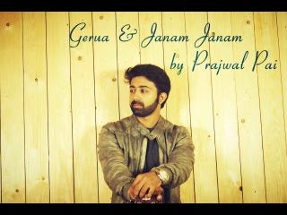 Gerua | Janam Janam | Dilwale | Sharukh Khan | Kajol | Arijit Singh | Cover by Prajwal Pai