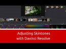 Adjusting Skintones with Davinci Resolve