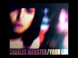 Charles Webster - Your Life (Vocal Mix)