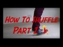 HOW TO SHUFFLE PART 1/2 (DANCE TUTORIAL) [HOUSE SHUFFLE] @TonThinksThat