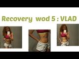 VLAD Recovery  WOD 5:CrossFit Challenge: Workout for Muscle Soreness, Yoga For Sore After Exercise