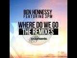 Ben Hennessy & 3PM - Where Do We Go (Aeris Remix) Edit