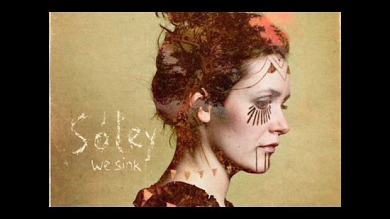Soley / We Sink (Full Album)