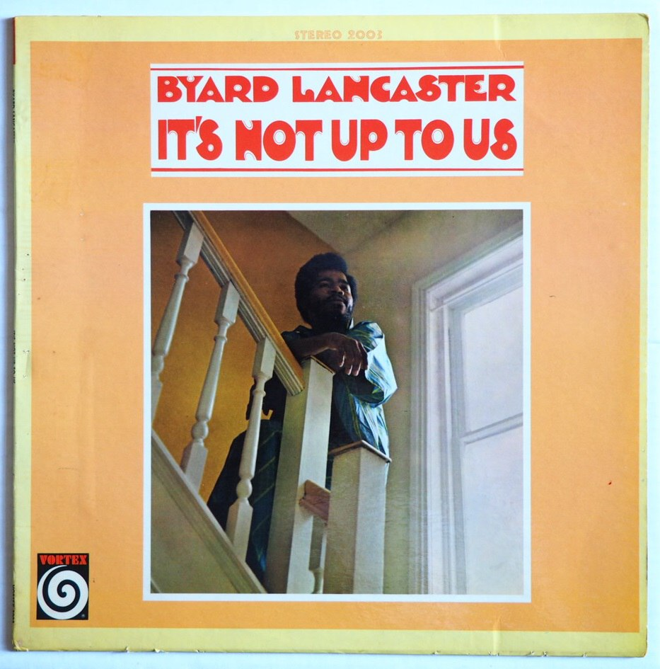 byard lancaster - it's up to us