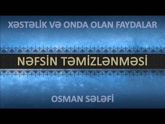 Nəfsin təmizlənməsi - Osman Sələfi