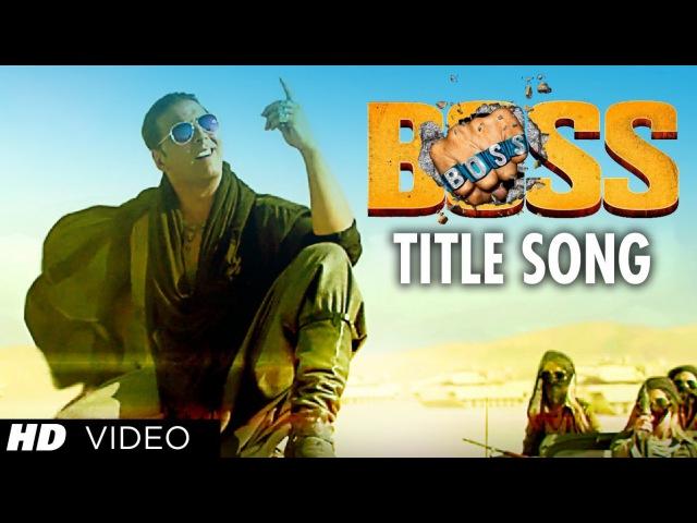 BOSS Title Song Feat. Meet Bros Anjjan | Akshay Kumar | Honey Singh | Bollywood Movie 2013