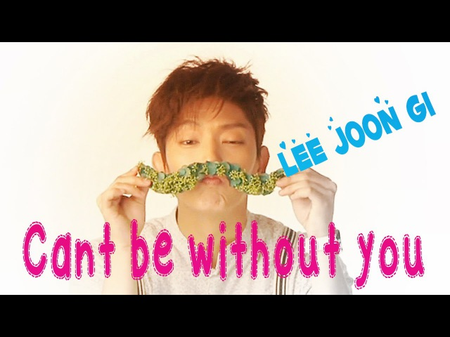[HD]Lee Joon Gi ❤이준기❤Can't Be Without You❤