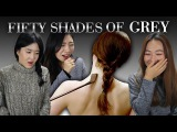 Korean Girls React to Fifty Shades of Grey