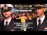 Nanowar Of Steel - Forse Non Tutti Sanno Che... (Tourmentone 2015 - Rhino Sound Fest)