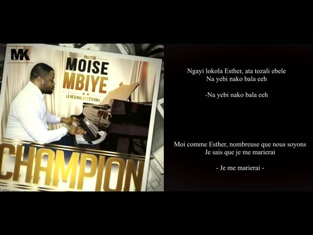 Moise Mbiye MUANA N'ELAKA Nouvel album Champion lyrics Lingala et Francais