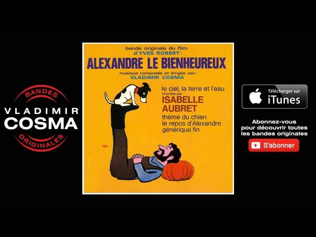 Isabelle Aubret - Le ciel, la terre et leau - BO Du Film Alexandre Le Bienheureux