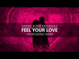 Dannic &amp Sick Individuals - Feel Your Love (Hydrogenio Remix) FREE DOWNLOAD