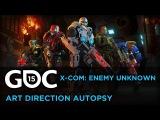 Art Direction Autopsy: X-Com: Enemy Unknown