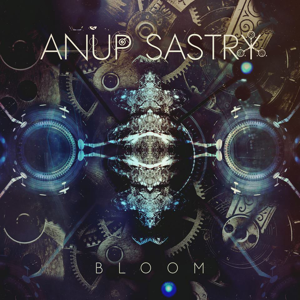 Anup Sastry - Bloom (EP) 2016)