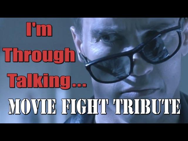 I'm Through Talking - Movie Fight Scene Tribute