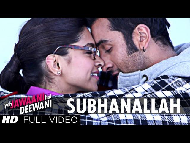 Subhanallah Yeh Jawaani Hai Deewani Full Video Song   Ranbir Kapoor, Deepika Padukone