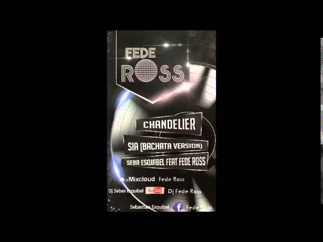 Chandelier - Sia (Bachata Version Seba Esquibel Feat Fede Ross)