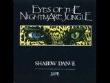 Eyes Of the Nightmare Jungle - Shadow Dance