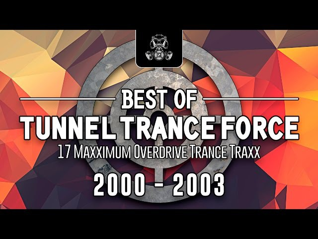 Best Of Tunnel Trance Force 2000 - 2003 / By Javi Prieto