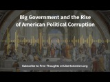 Ep. 72 Big Government and the Rise of American Political Corruption (with Jay Cost)