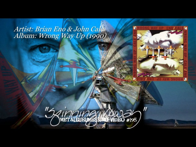 Spinning Away Brian Eno John Cale 1990 HD FLAC ~MetalGuruMessiah~