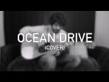 Ocean Drive - Duke Dumont (Cover by METAXAS)