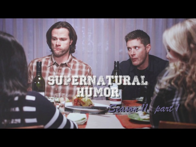 Supernatural Humor Season 11 | Shes got Sparkle on her face! [1]