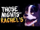 Those Nights at Rachel's - КРУЧЕ ЧЕМ FNAF?