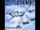 J.M.K.E.- Külmale Maale 1989 (FULL ALBUM)