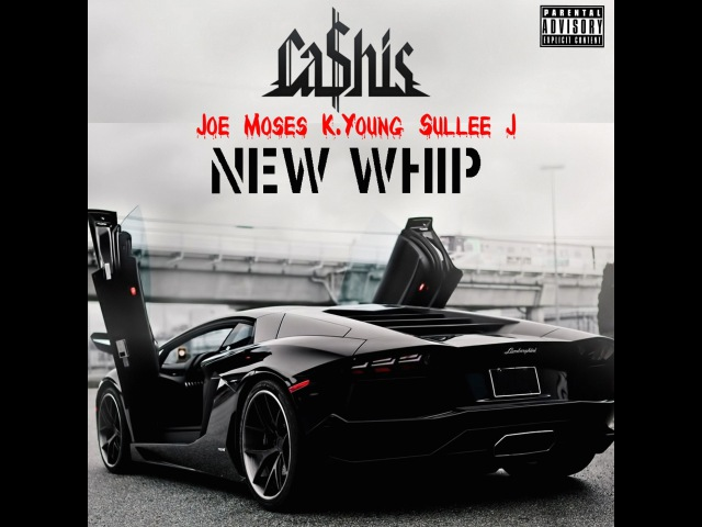 Ca$his - New Whip (feat. Joe Moses, K Young Sullee J) [Official Lyric Video]