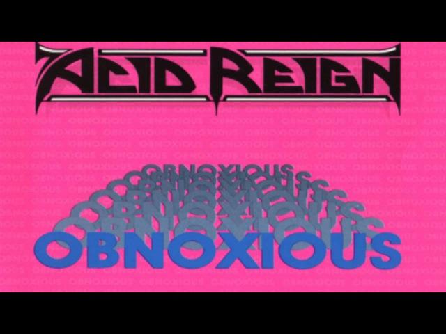 Acid Reign- Obnoxious [FULL ALBUM]