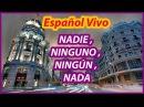 Испанский язык NADIE NINGUNO NINGÚN NADA