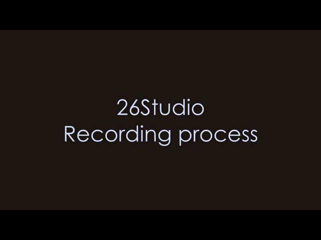 26Studio Recording Process   26Studio Процесс звукозаписи