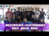 Masterclass #ElectroDance By Kuazy (Tijuana) , Muller (Queretaro) y Mixer (Guanajuato)