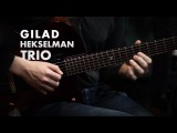 Gilad Hekselman Trio - Samba Em Preludio (Baden Powell) Official Music Video