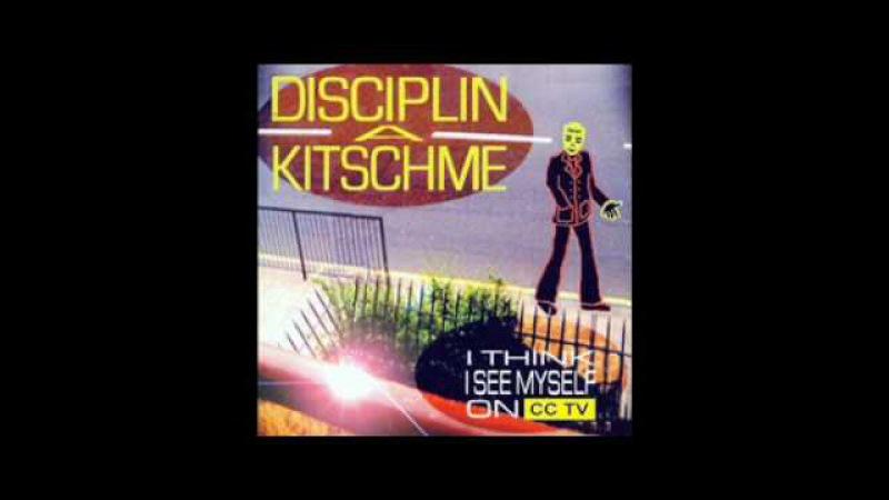 Disciplin A Kitschme I`ve Got Those Teknicolor Eyes