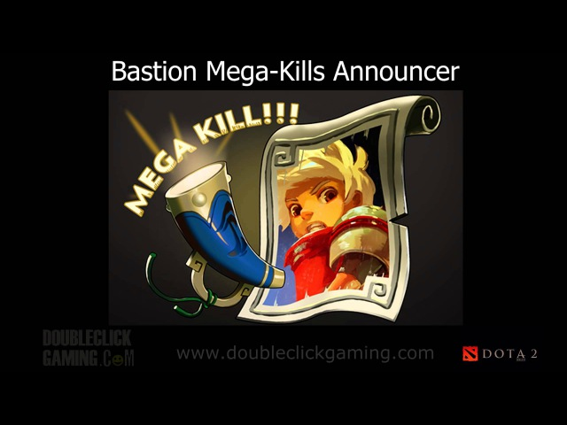 Dota 2 Announcers - Bastion Mega-Kills