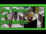 2016 WEBBY AWARD WINNER Tiny Hamster is a Giant Monster!! (Ep 7)