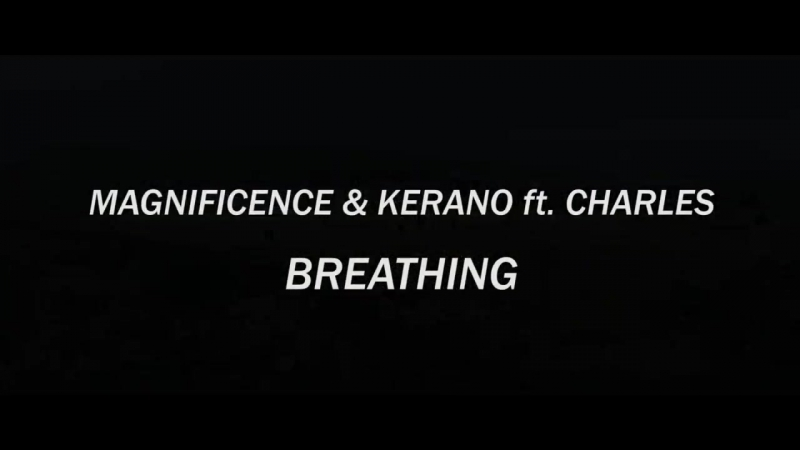 Magnificence Kerano feat. Charles - Breathing [Preview]