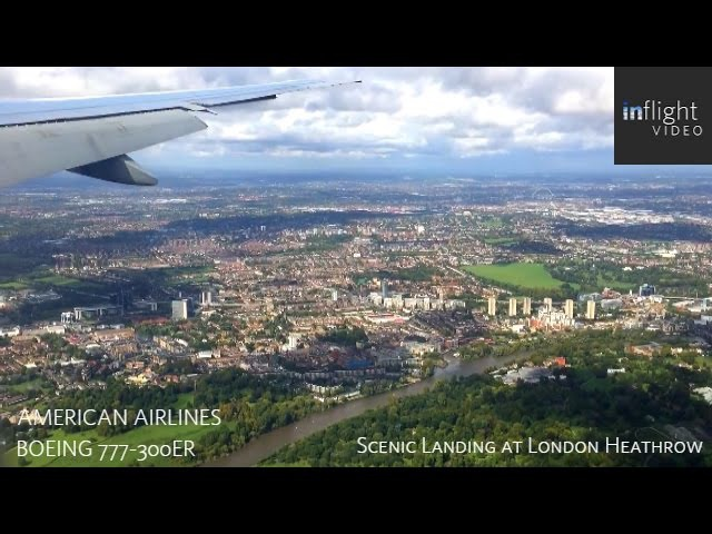 American Airlines B777-300ER: Scenic Approach and Landing at London Heathrow (with ATC)