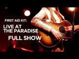 First Aid Kit Live at The Paradise (Full Show)