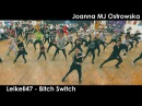 Leikeli47 - Bitch Switch I Joanna MJ Ostrowska 2016 Italy Top Dance Weekend