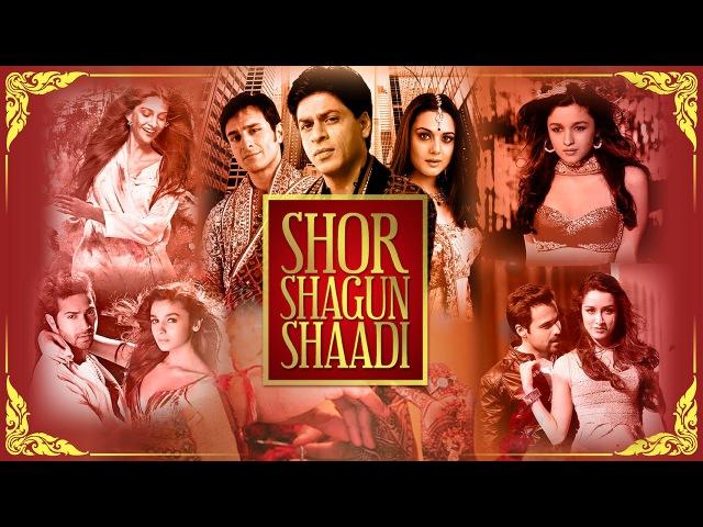 Shor Shagun Shaadi The Ultimate Bollywood Wedding Mix Best Wedding Songs