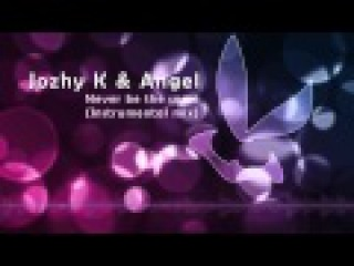 Jozhy K & Angel - Never Be the Same (Instrumental mix)