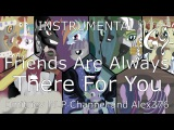 MLP: FiM - Friends Are Always There For You (Dmitriev MLP Channel & Alex376 Instrumental Cover)