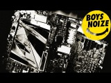 BOYS NOIZE - XTC (Chemical Brothers Remix) (Official Audio)
